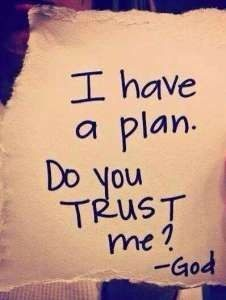 I have a plan. Do you trust me?